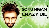 Sonu Nigam Crazy Dil